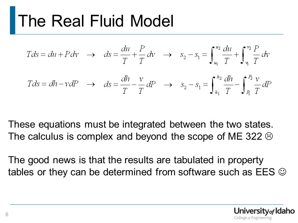 The Real Fluid Model These equations must be integrated between the two states.