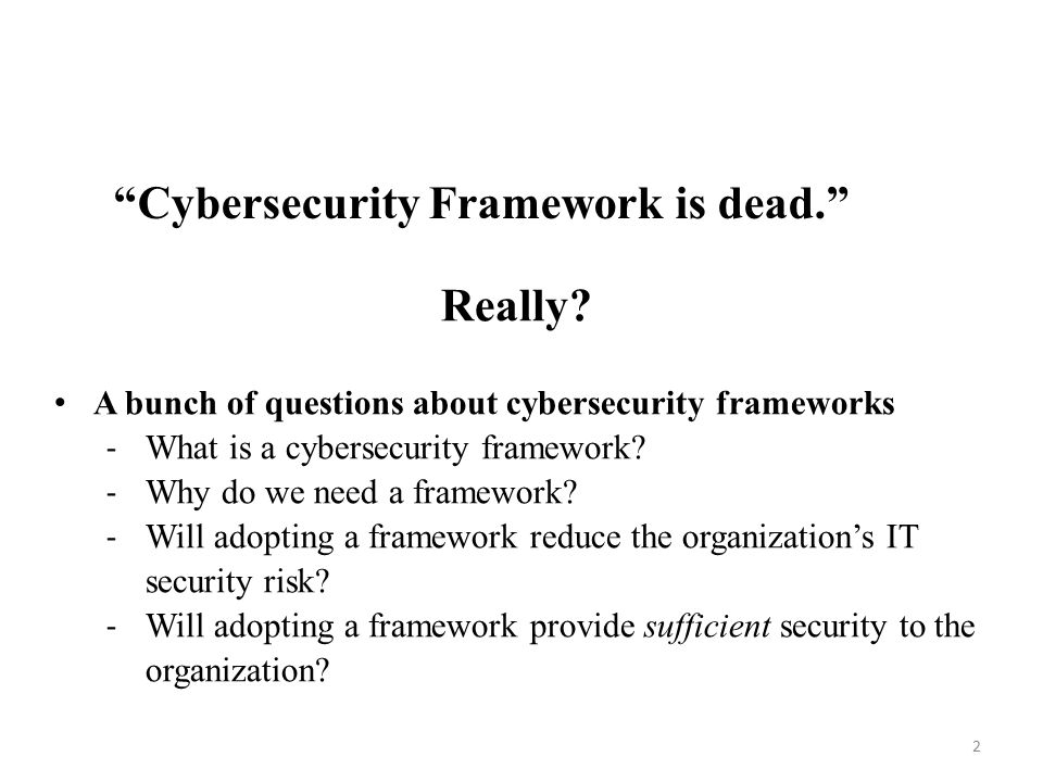 3 Outline  What is a cybersecurity framework.
