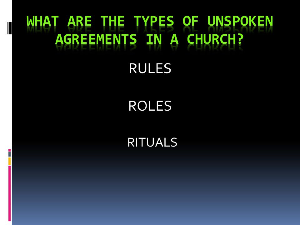 What are the unspoken/unwritten rules in your church system.