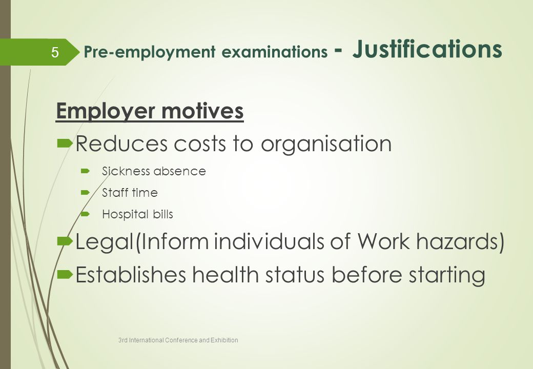 Employer motives  Reduces costs to organisation  Sickness absence  Staff time  Hospital bills  Legal(Inform individuals of Work hazards)  Establ
