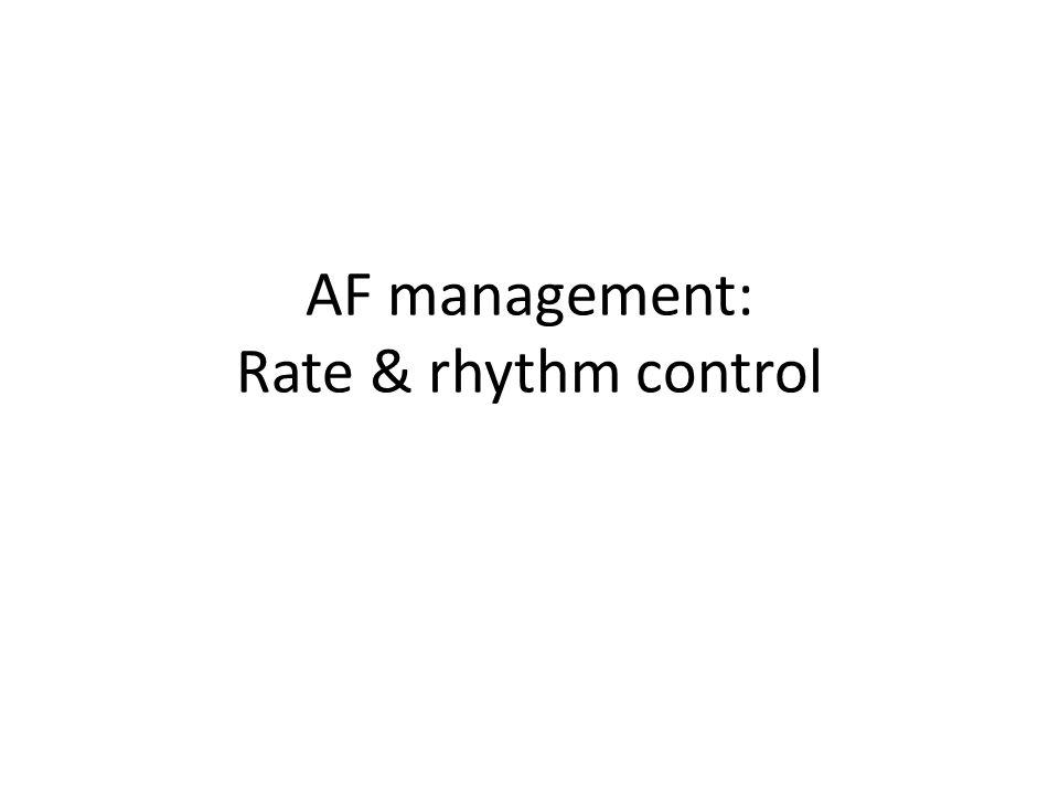 AF management: Rate & rhythm control