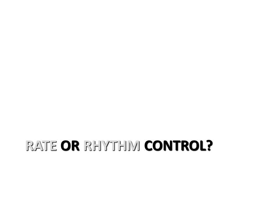 RATE OR RHYTHM CONTROL