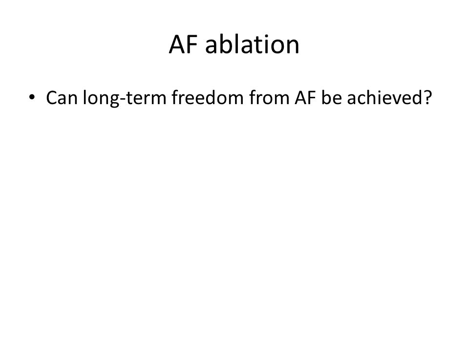 Comparison of AF ablation vs.