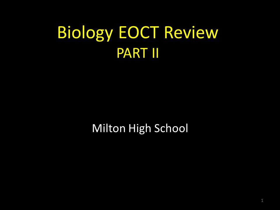 Biology EOCT Review PART II Milton High School 1