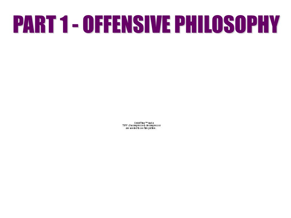 PART 1 - OFFENSIVE PHILOSOPHY
