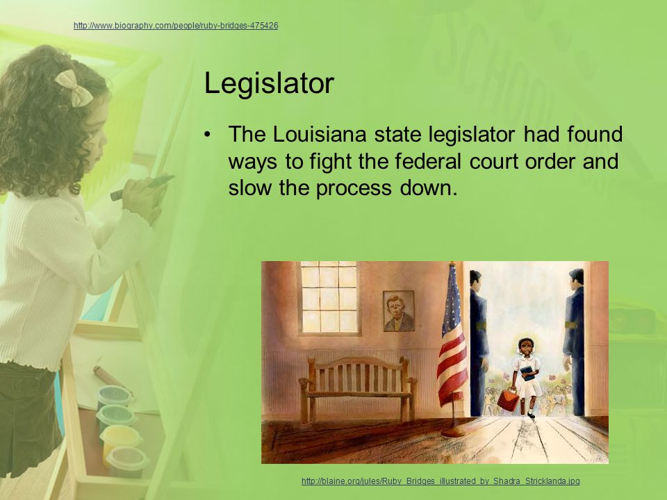 Legislator The Louisiana state legislator had found ways to fight the federal court order and slow the process down.