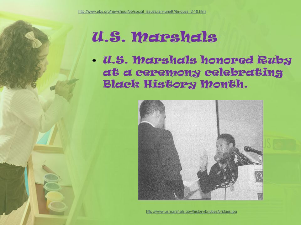U.S. Marshals U.S. Marshals honored Ruby at a ceremony celebrating Black History Month.