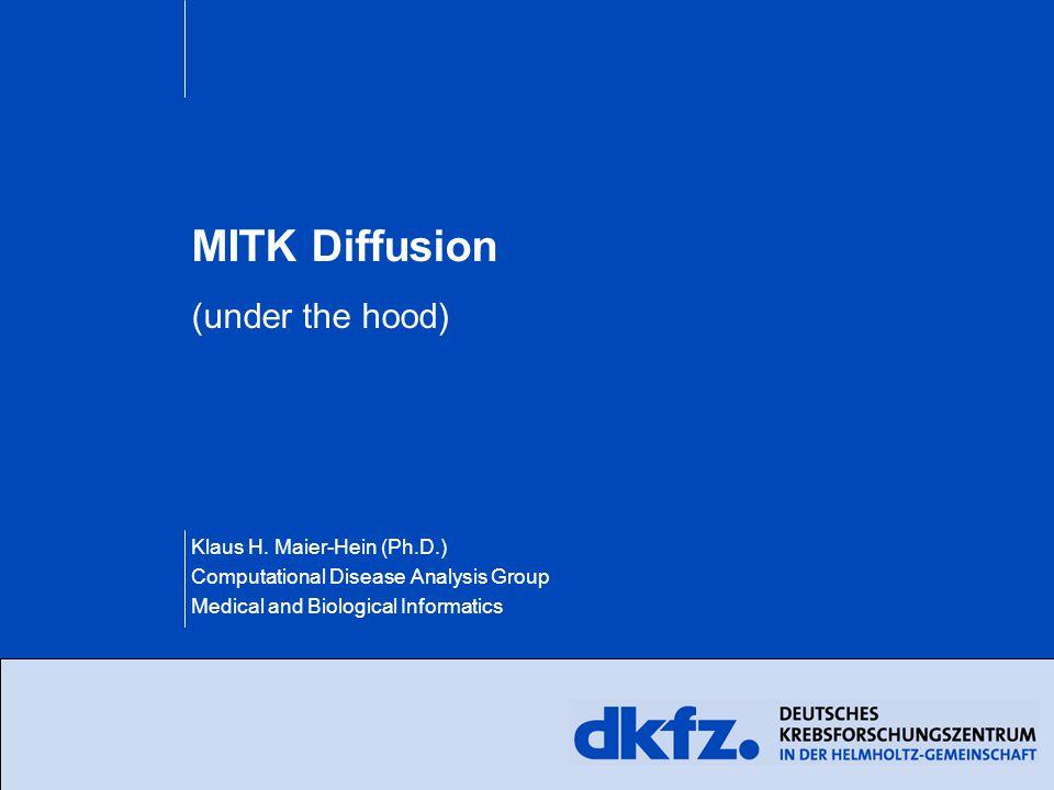MITK Diffusion (under the hood) Klaus H.