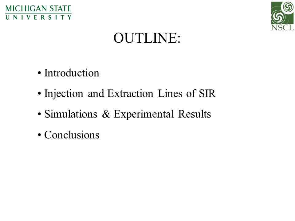 Introduction Injection and Extraction Lines of SIR Simulations & Experimental Results Conclusions OUTLINE: