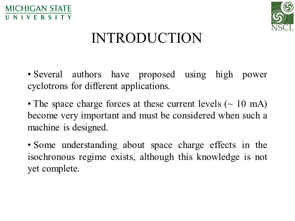 INTRODUCTION Several authors have proposed using high power cyclotrons for different applications. The space charge forces at these current levels (~