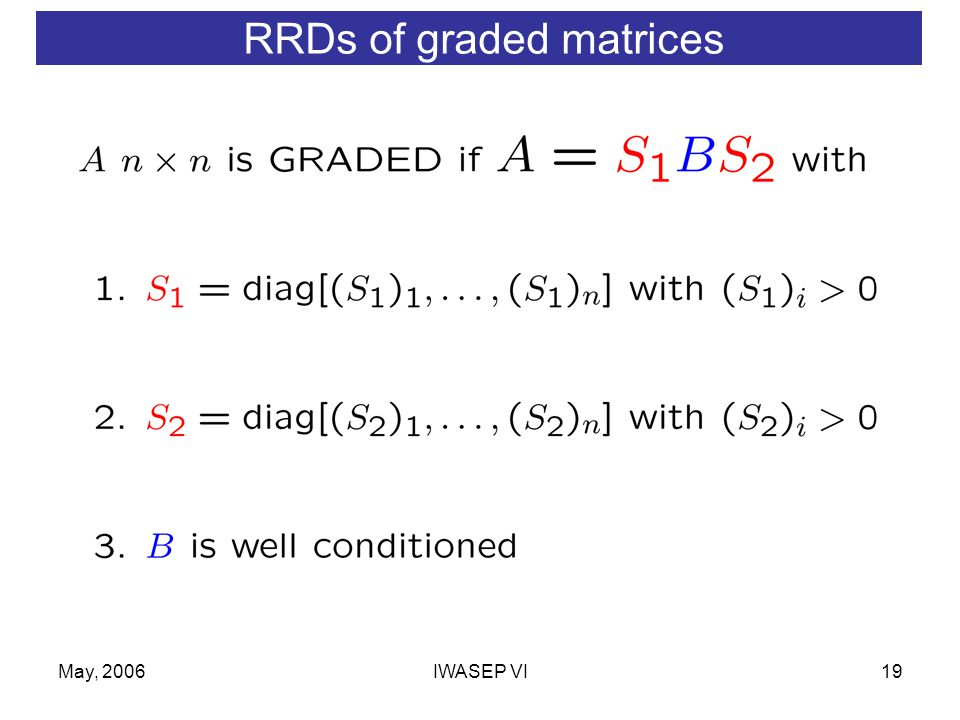 May, 2006IWASEP VI19 RRDs of graded matrices
