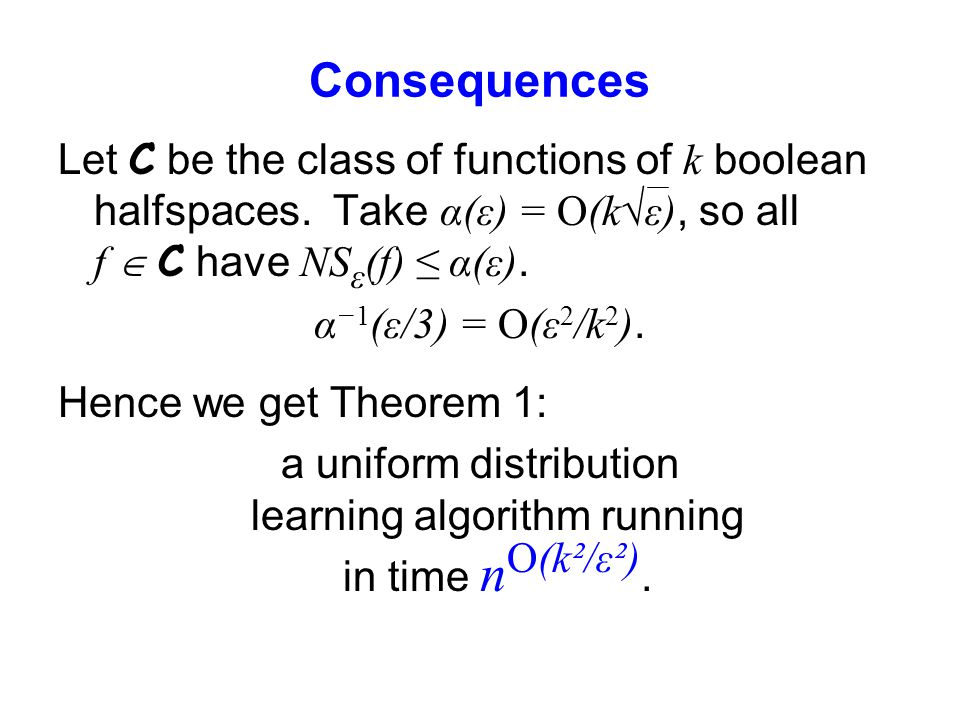 Consequences Let C be the class of functions of k boolean halfspaces.