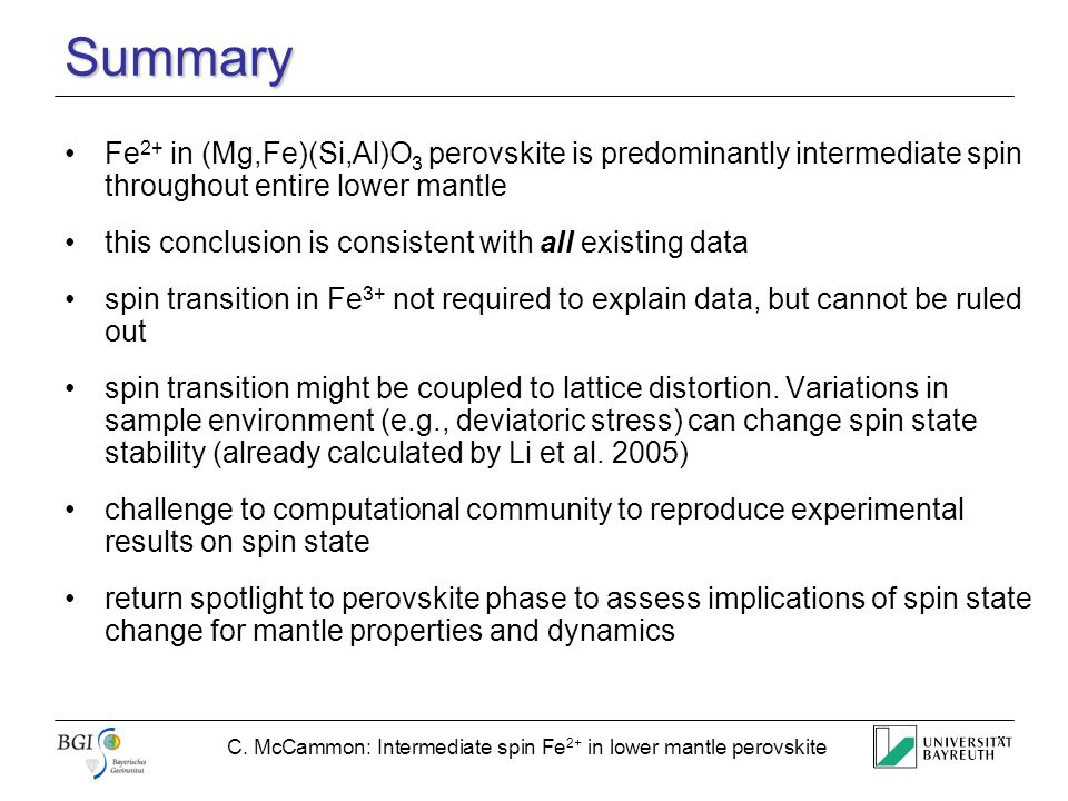 C. McCammon: Intermediate spin Fe 2+ in lower mantle perovskite Summary Fe 2+ in (Mg,Fe)(Si,Al)O 3 perovskite is predominantly intermediate spin throu