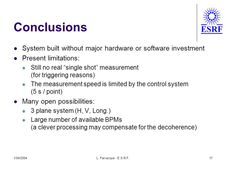 """1/04/2004L. Farvacque - E.S.R.F.17 Conclusions System built without major hardware or software investment Present limitations: Still no real """"single s"""