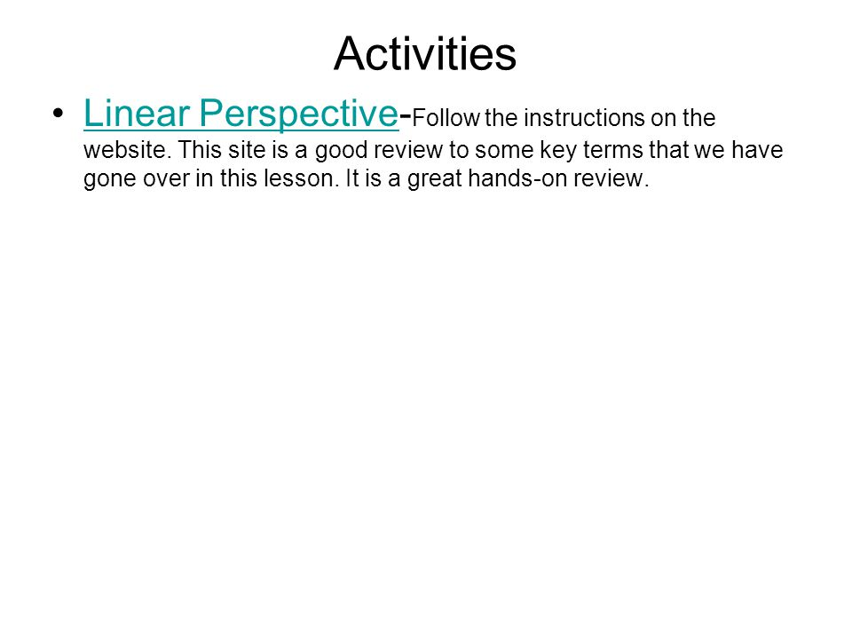 Activities Linear Perspective- Follow the instructions on the website.