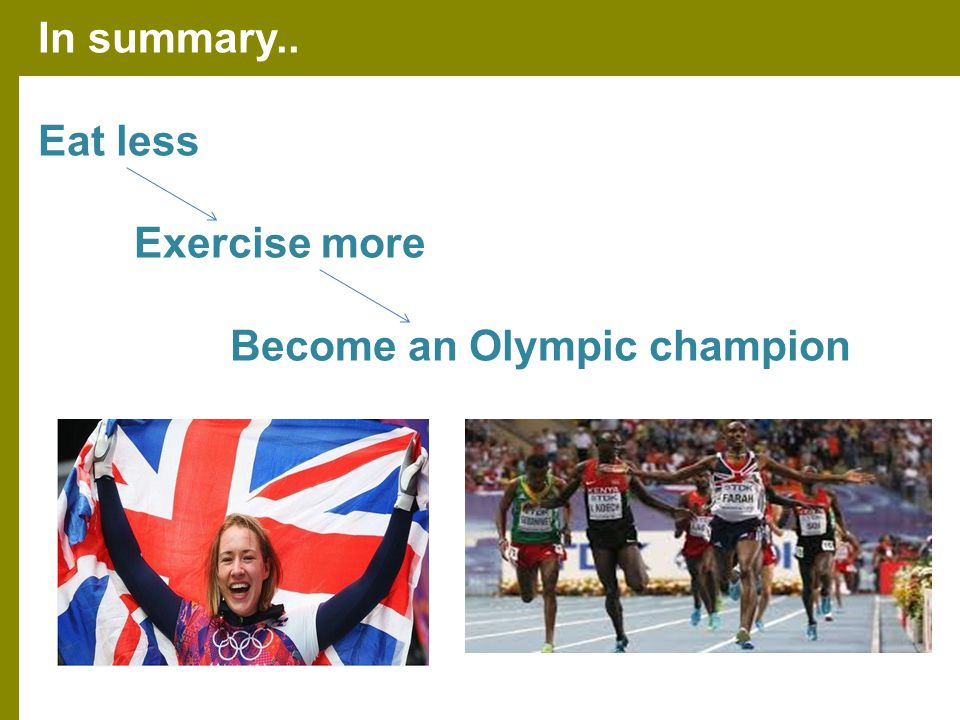 40 Green ICT In summary.. Eat less Exercise more Become an Olympic champion