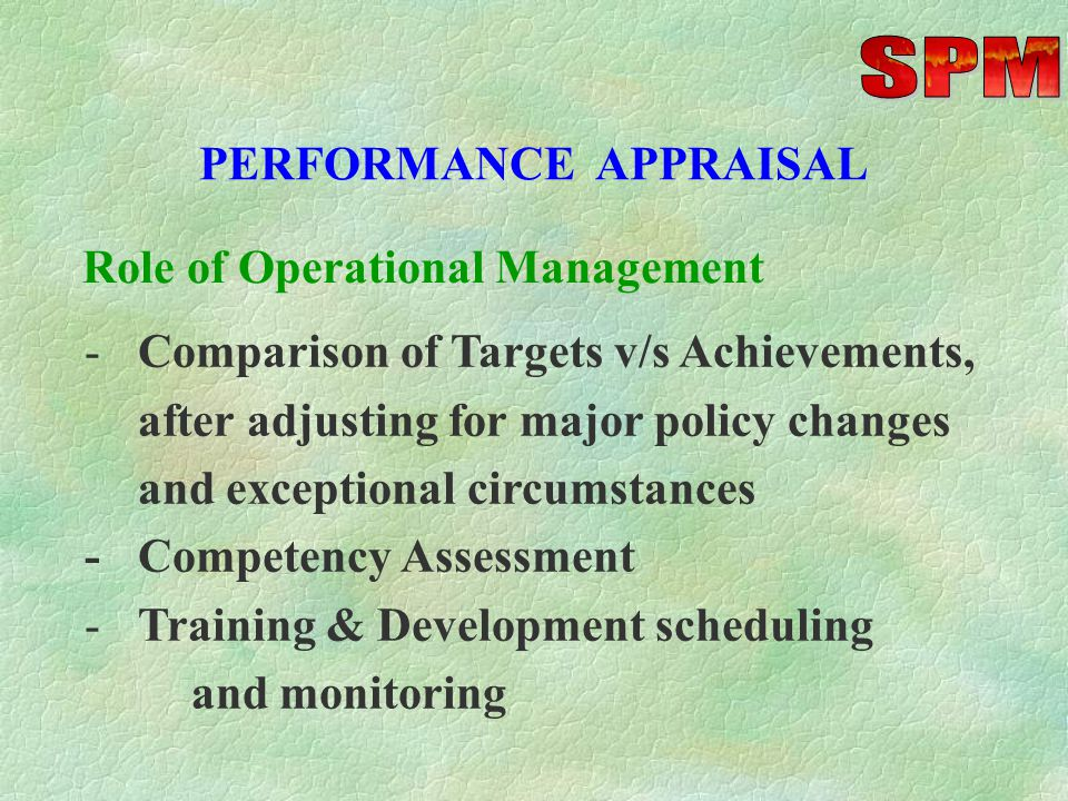 Review of progress reports generated by operational management and making changes in Policies and Targets, as necessary.