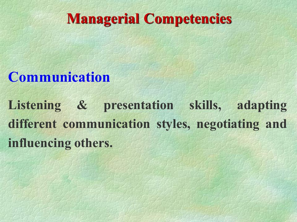Result Focus Meeting commitments, tenacity and delivering results. Managerial Competencies Change Orientation Developing self and others, coaching and