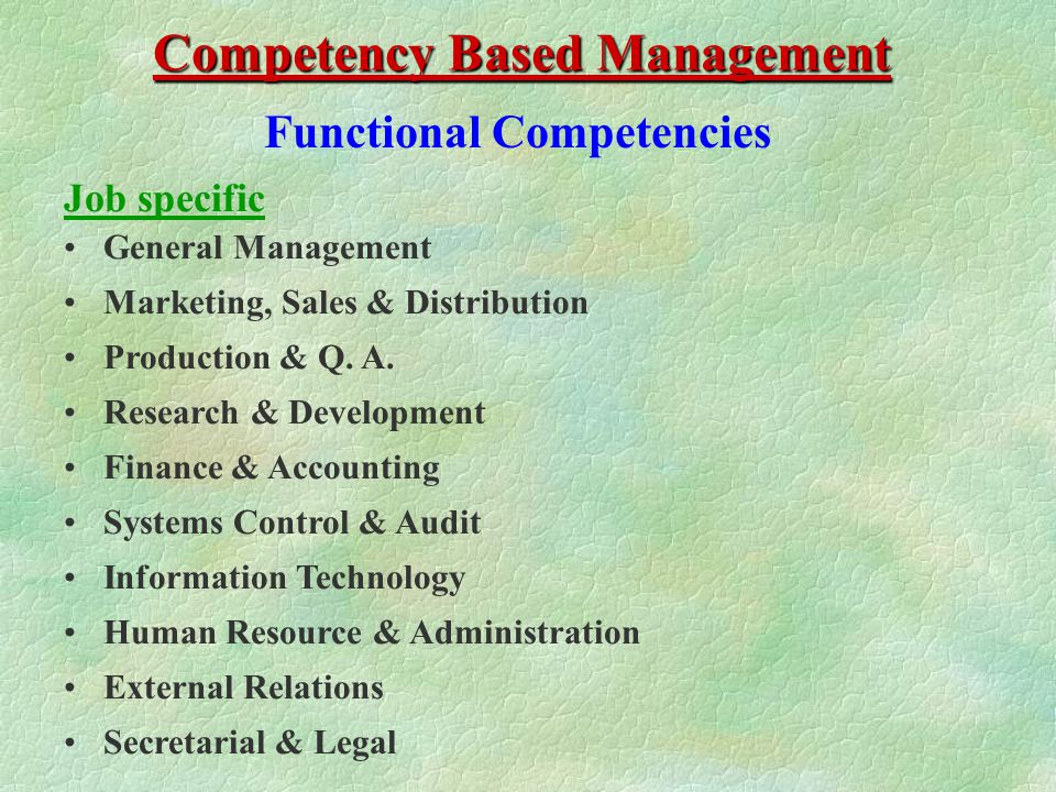 Functional Competencies Specialized Competencies are necessary to be successful in a particular job or function.