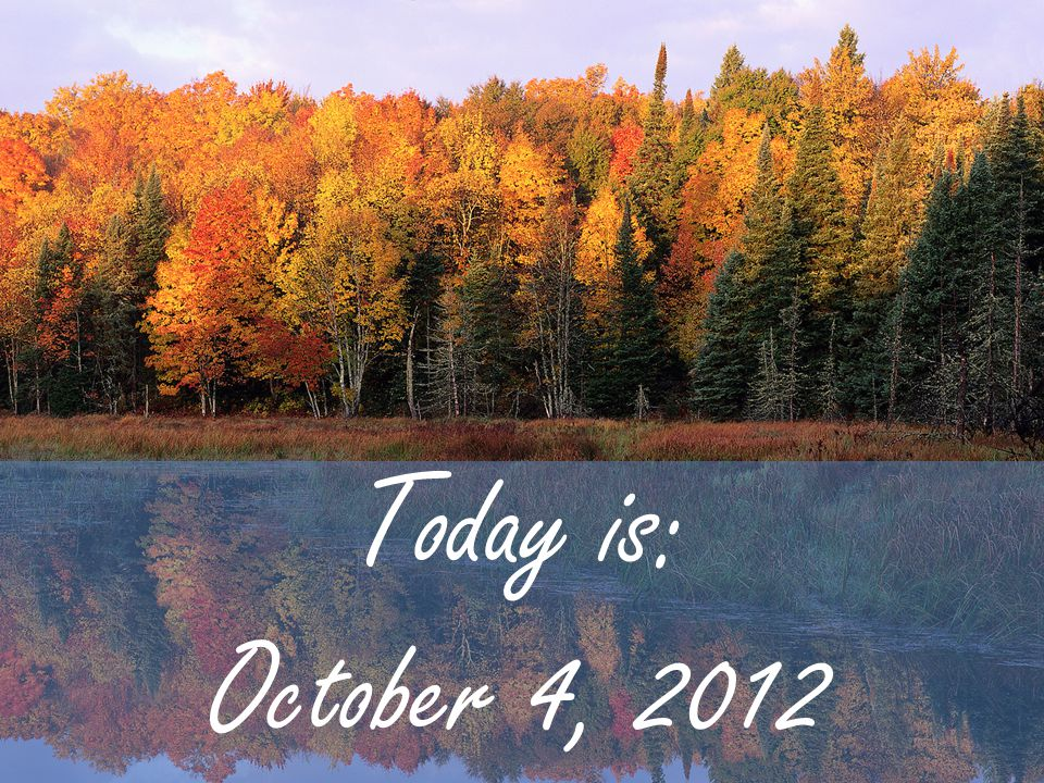 Today is: October 4, 2012