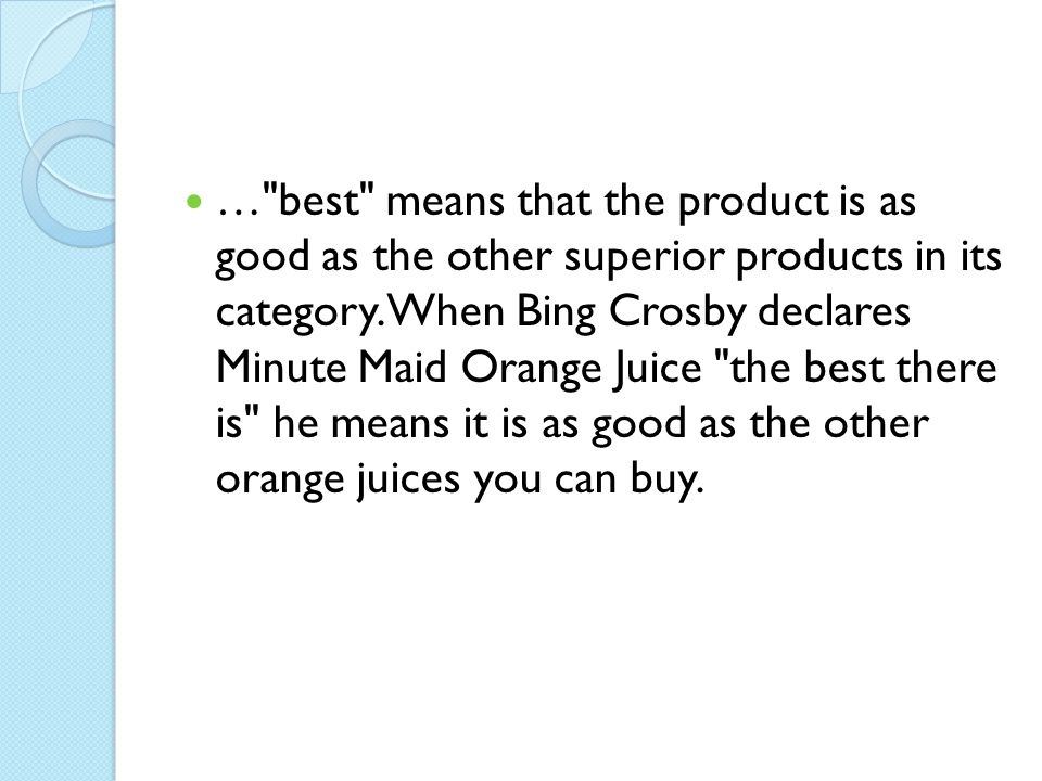 … best means that the product is as good as the other superior products in its category.