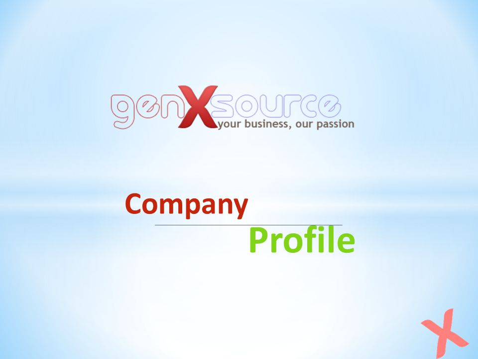 Who we are http://genxsource.comhttp://genxsource.com | info@genxsource.cominfo@genxsource.com a bunch of young & passionate people about web technologies have been designing websites since those freeservers-and-geocities-days.