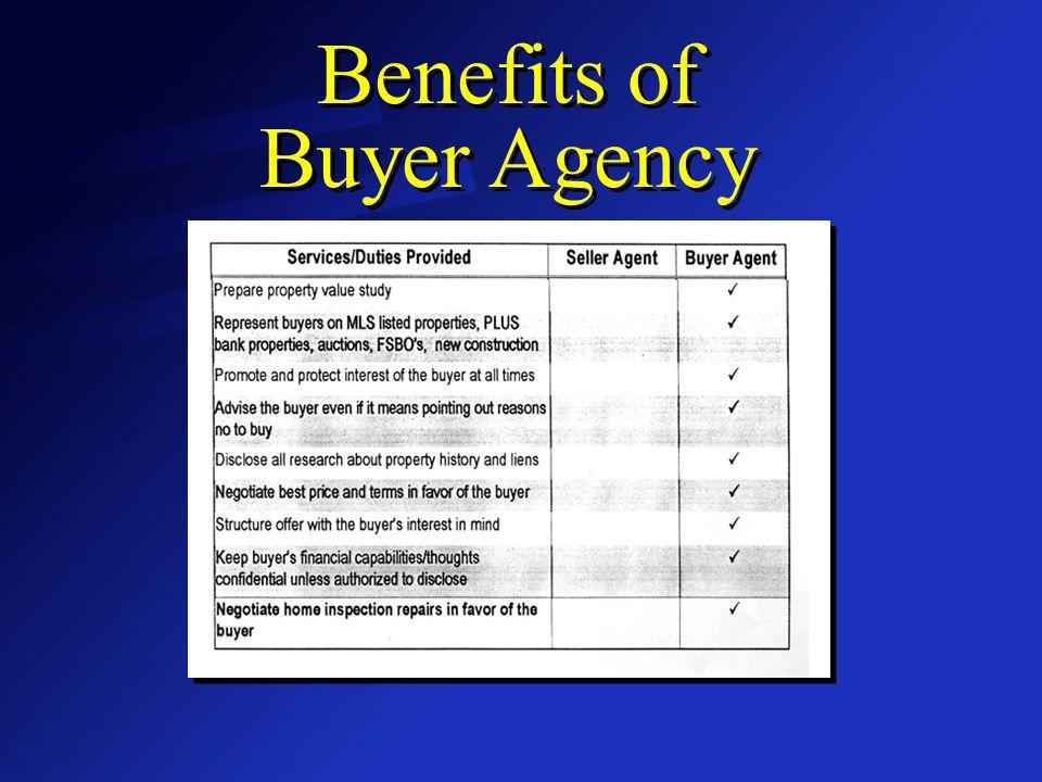 Benefits of Buyer Agency Benefits of Buyer Agency