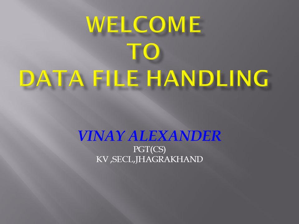 VINAY ALEXANDER PGT(CS) KV,SECL,JHAGRAKHAND