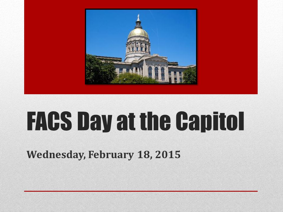 FACS Day at the Capitol Wednesday, February 18, 2015