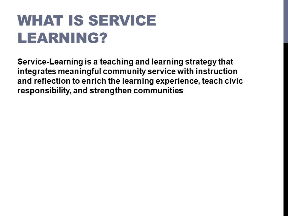 WHAT IS SERVICE LEARNING.
