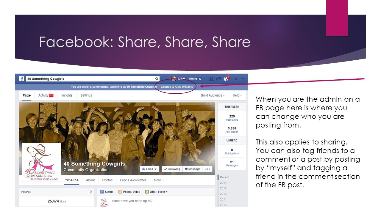 Facebook: Share, Share, Share When you are the admin on a FB page here is where you can change who you are posting from. This also applies to sharing.