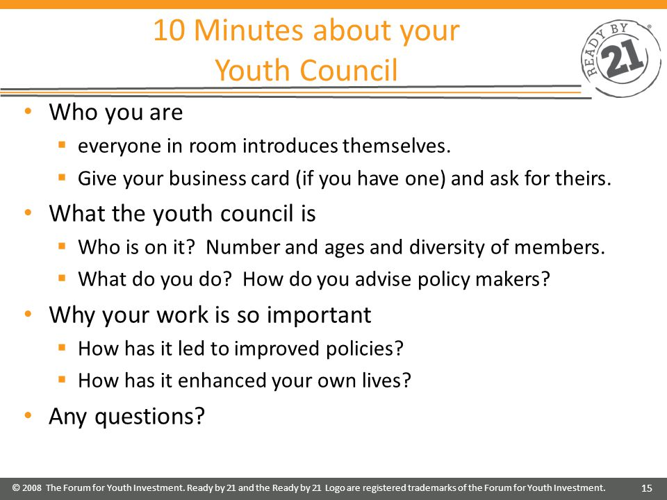 10 Minutes about your Youth Council Who you are  everyone in room introduces themselves.