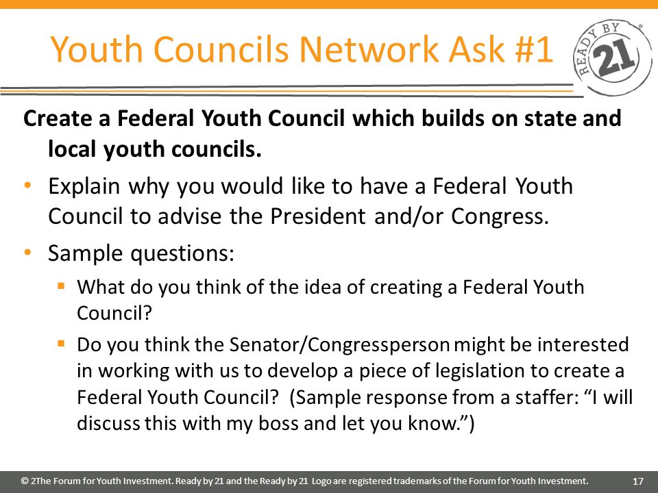 Youth Councils Network Ask #1 Create a Federal Youth Council which builds on state and local youth councils.