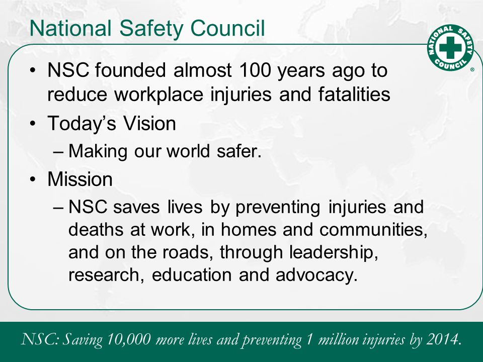 NSC: Saving 10,000 more lives and preventing 1 million injuries by 2014.