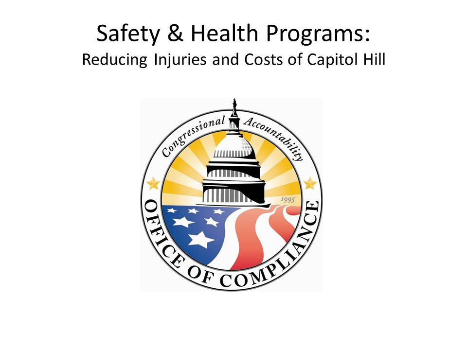 Safety & Health Programs: Reducing Injuries and Costs of Capitol Hill