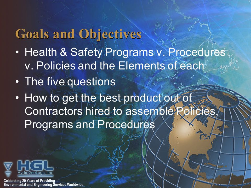 Goals and Objectives Health & Safety Programs v. Procedures v.