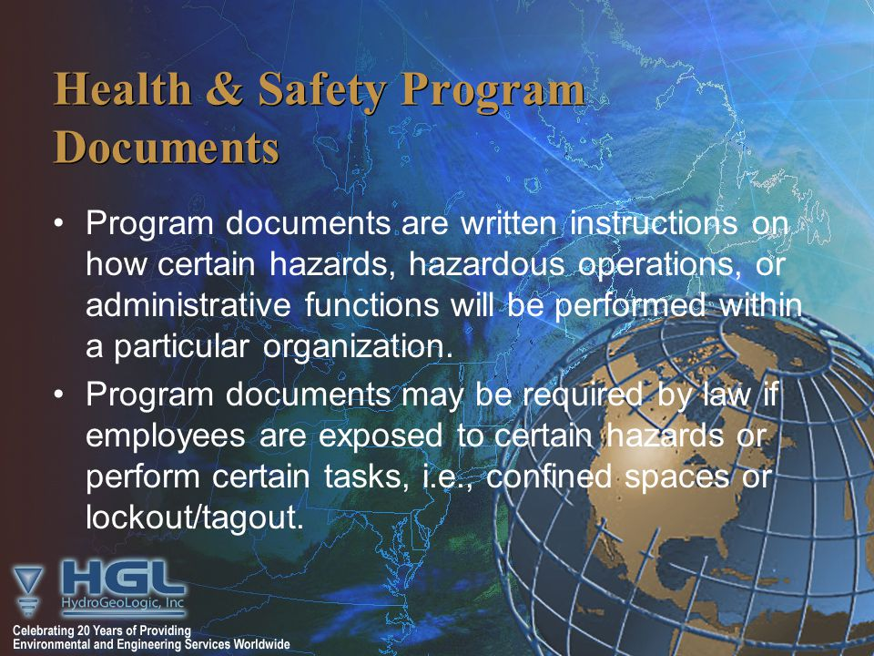 Health & Safety Program Documents Program documents are written instructions on how certain hazards, hazardous operations, or administrative functions will be performed within a particular organization.