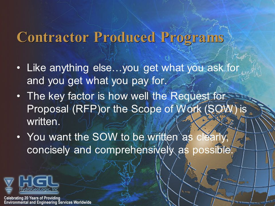 Contractor Produced Programs Like anything else…you get what you ask for and you get what you pay for.