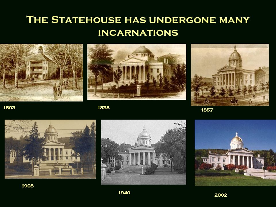 The Statehouse has undergone many incarnations 18031838 1857 1908 1940 2002