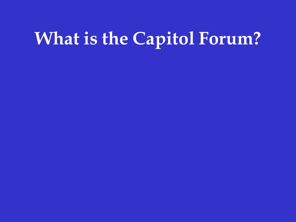 What is the Capitol Forum