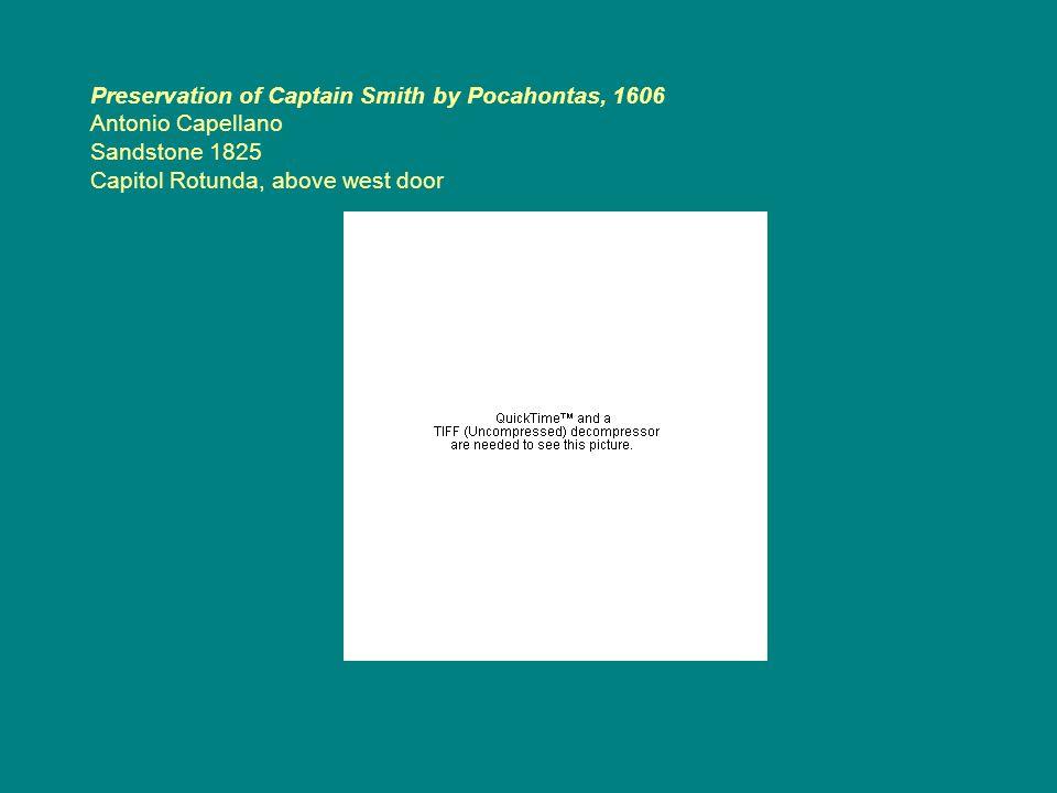 Preservation of Captain Smith by Pocahontas, 1606 Antonio Capellano Sandstone 1825 Capitol Rotunda, above west door
