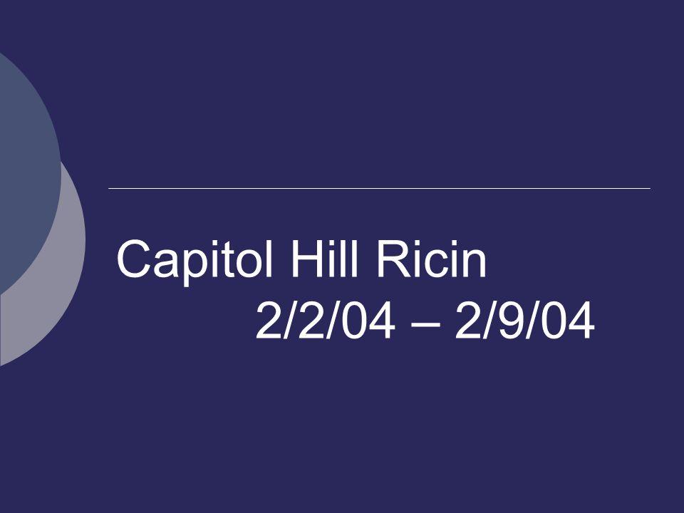 Capitol Hill Ricin 2/2/04 – 2/9/04