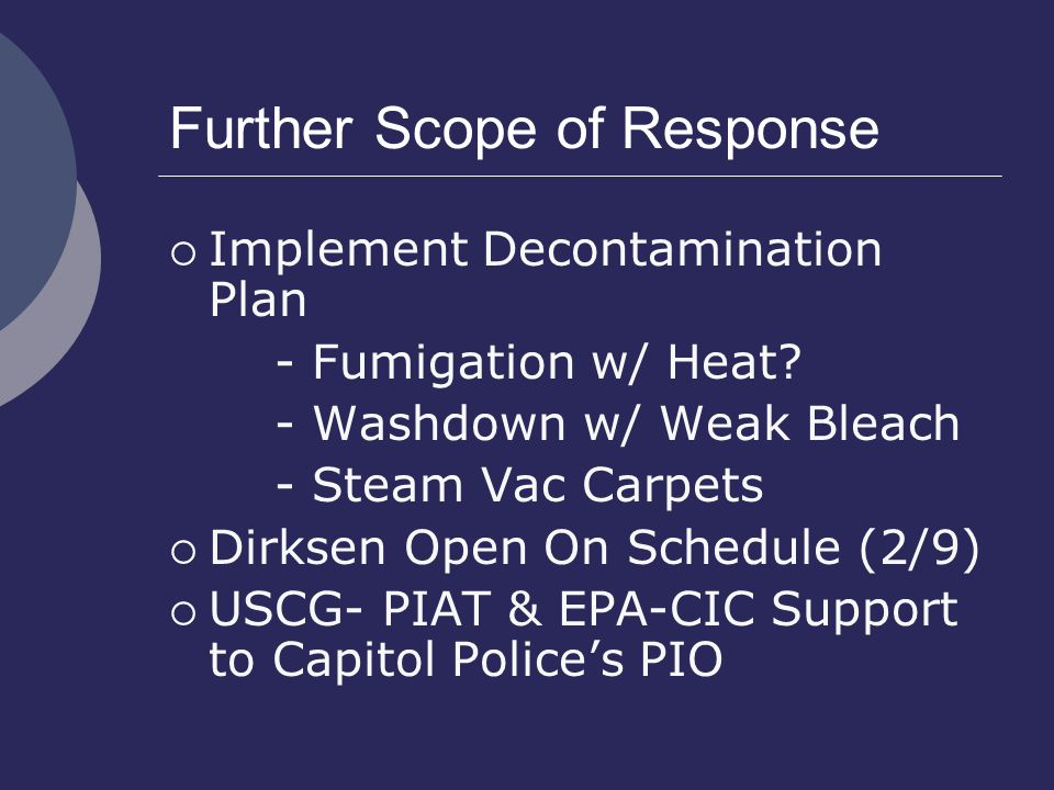 Further Scope of Response  Implement Decontamination Plan - Fumigation w/ Heat.