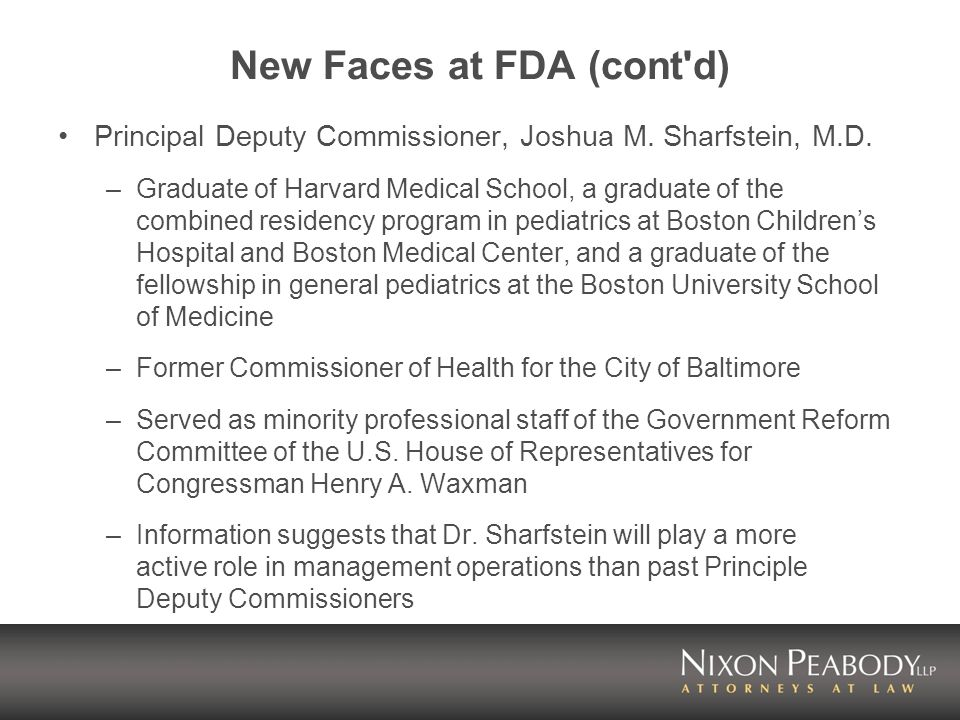 New Faces at FDA (cont d) Principal Deputy Commissioner, Joshua M.