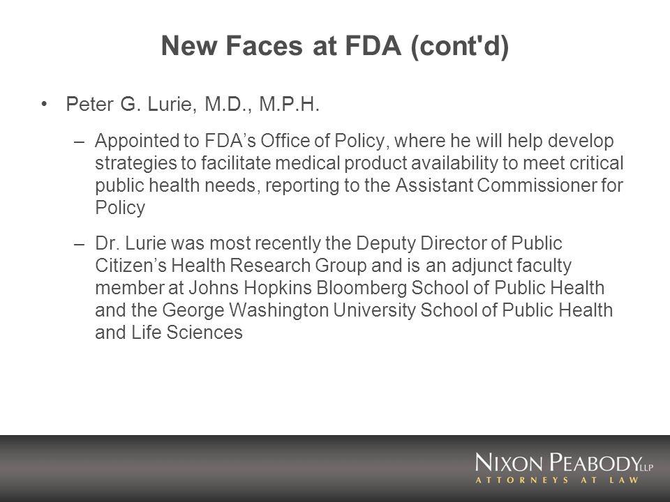 New Faces at FDA (cont d) Peter G.Lurie, M.D., M.P.H.