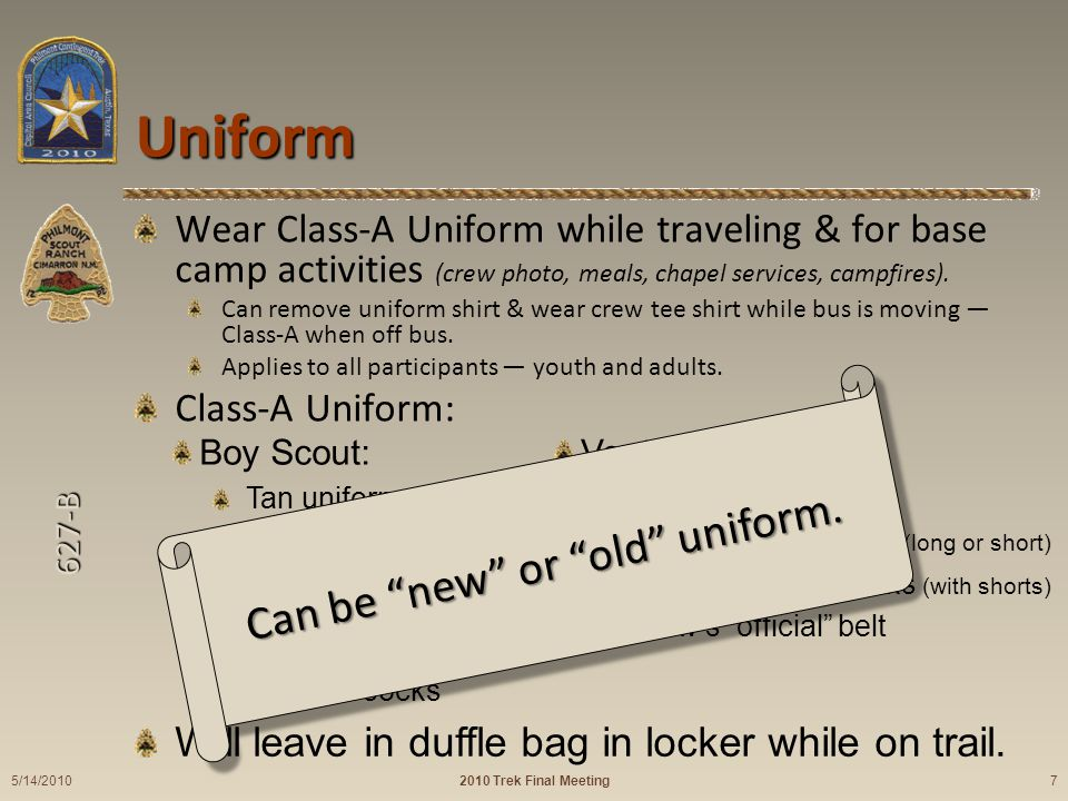 627-B Uniform Wear Class-A Uniform while traveling & for base camp activities (crew photo, meals, chapel services, campfires).
