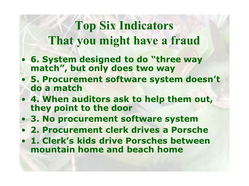 Slide 3 Joint meeting of the RDU IIA and ISACA chapters November 11, 2008, Capitol Club, Raleigh, NC Top Six Indicators That you might have a fraud 6.