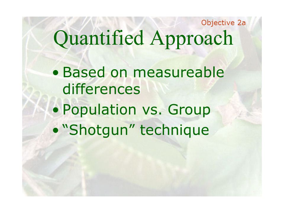 Slide 33 Joint meeting of the RDU IIA and ISACA chapters November 11, 2008, Capitol Club, Raleigh, NC Quantified Approach Based on measureable differences Population vs.