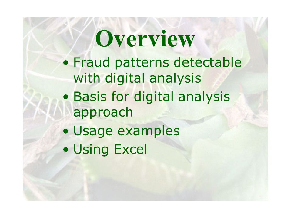 Slide 4 Joint meeting of the RDU IIA and ISACA chapters November 11, 2008, Capitol Club, Raleigh, NC Overview Fraud patterns detectable with digital a