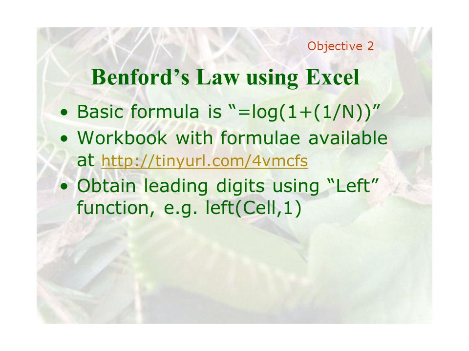 """Slide 50 Joint meeting of the RDU IIA and ISACA chapters November 11, 2008, Capitol Club, Raleigh, NC Benford's Law using Excel Basic formula is """"=log"""